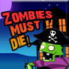 Zombies Must Die!